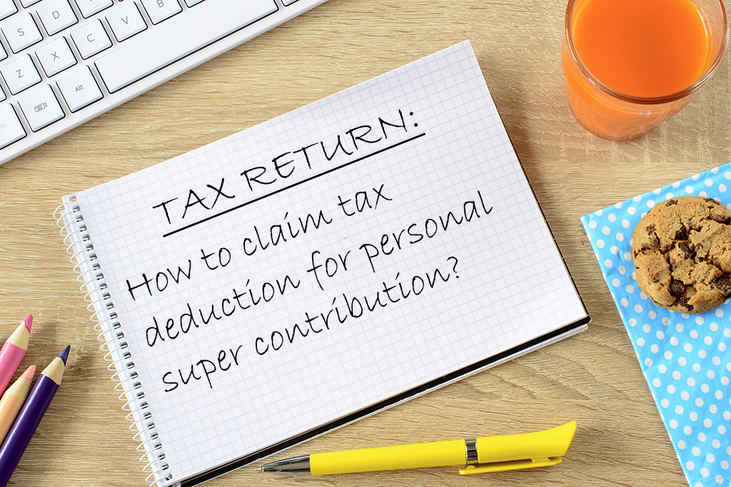 How to claim tax deduction for personal super contribution